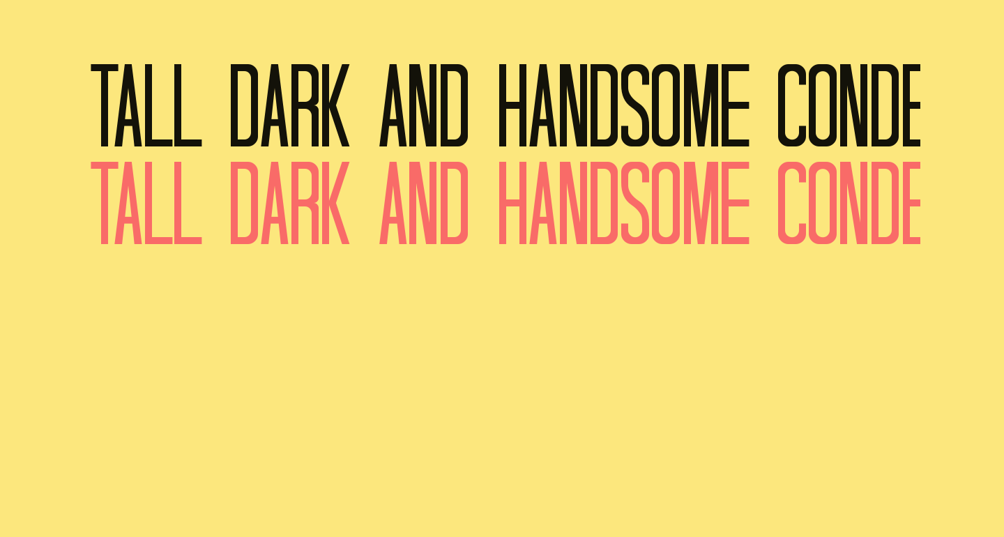 Tall Dark And Handsome Condensed