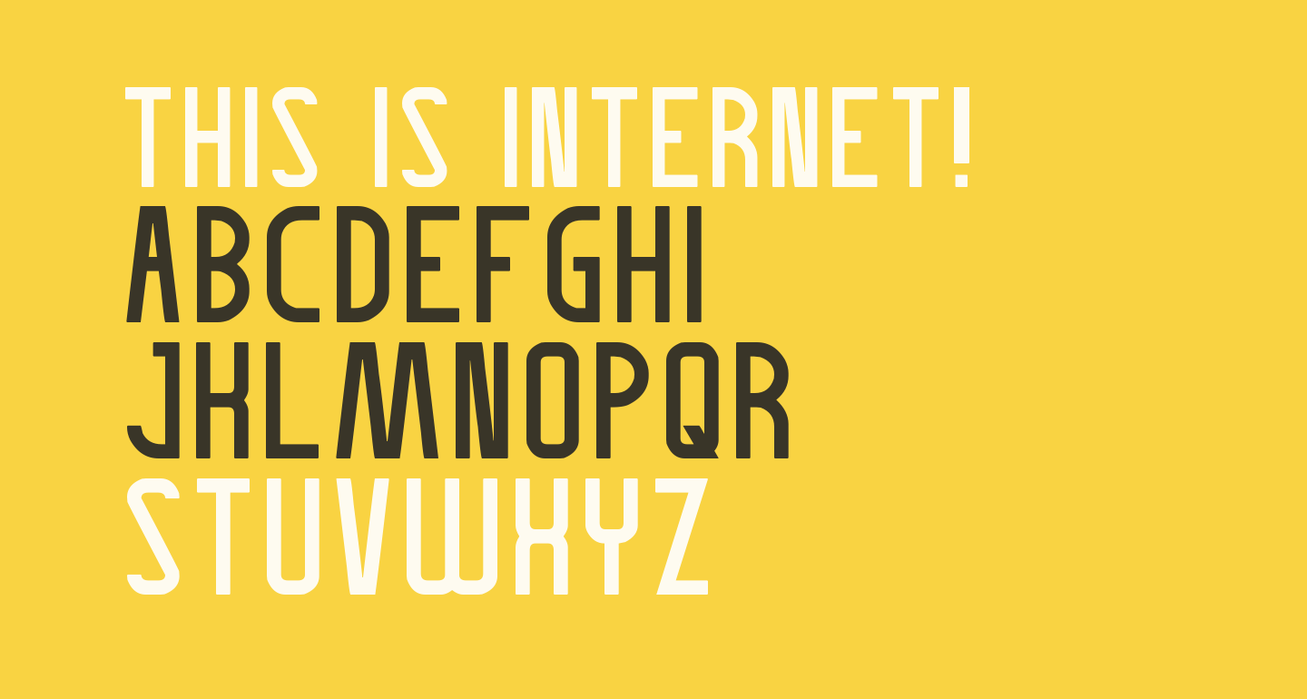 THIS IS INTERNET!