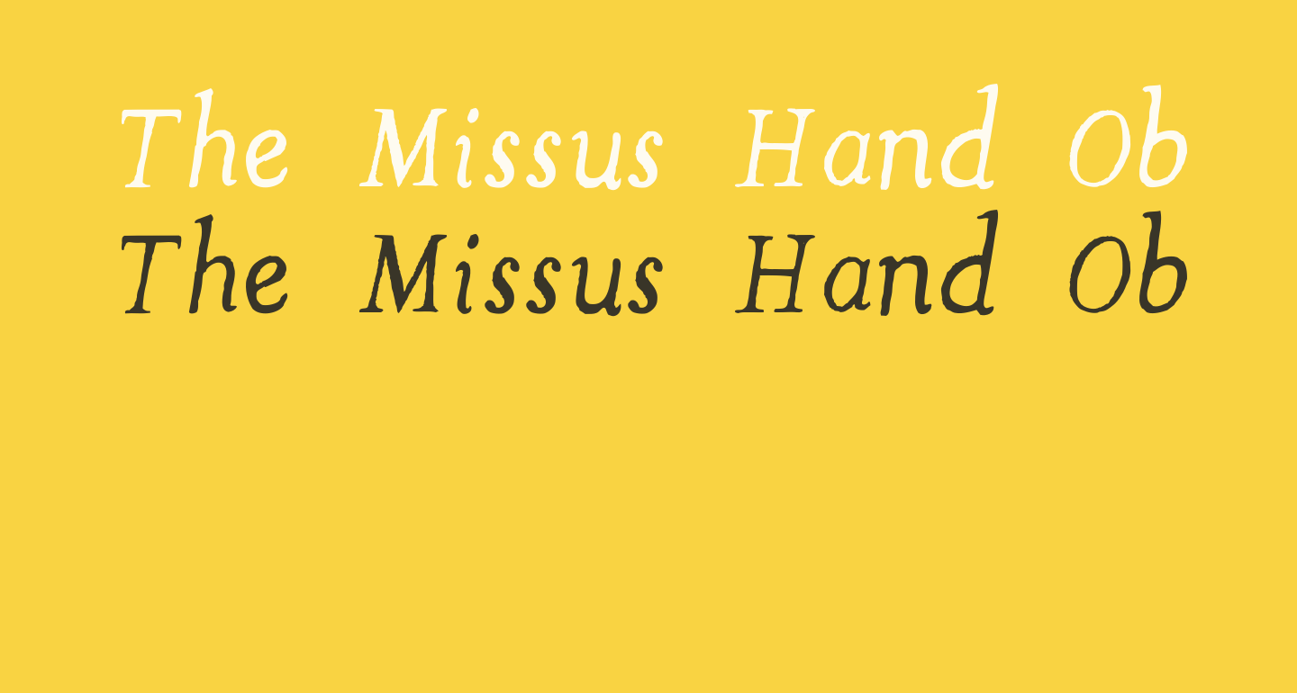 The Missus Hand Oblique