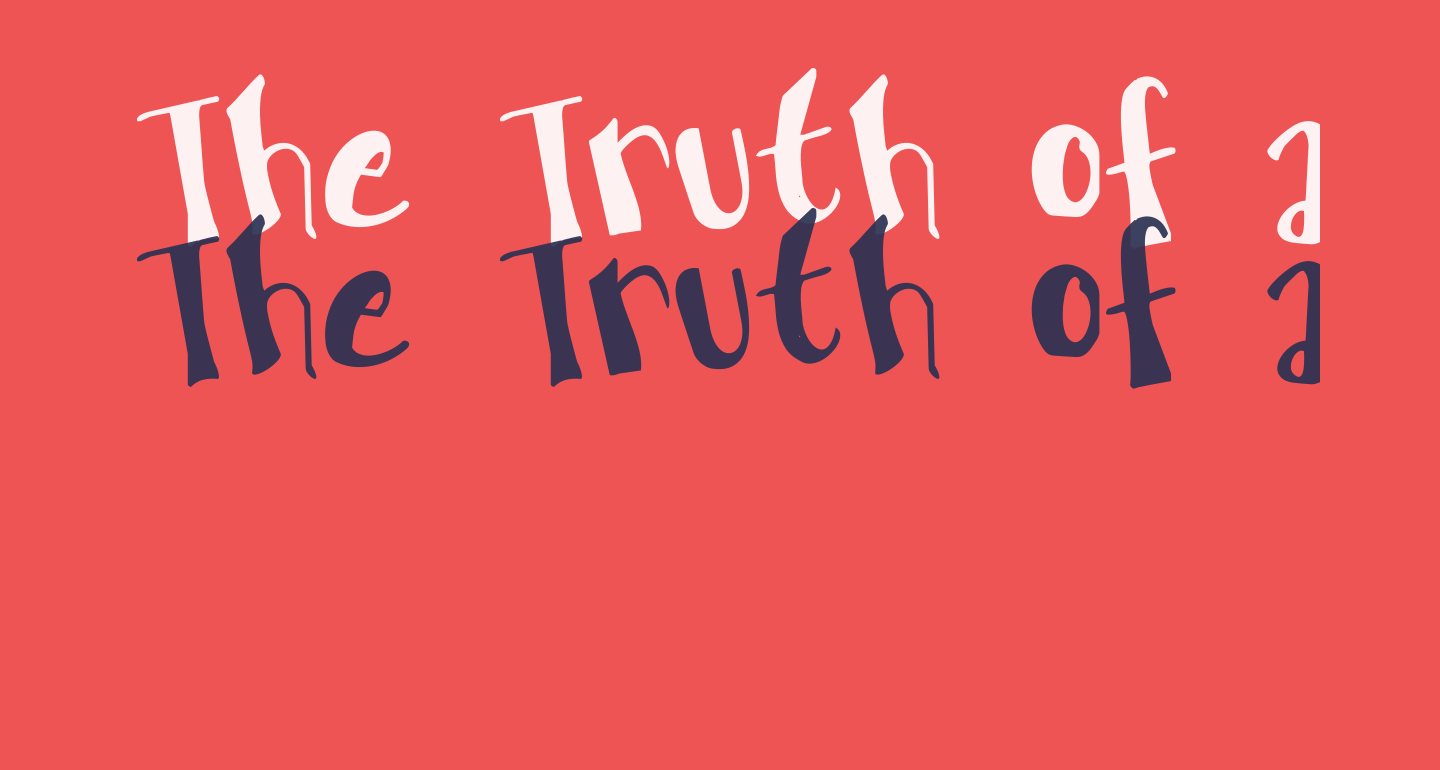 The Truth of a Thousand Lies