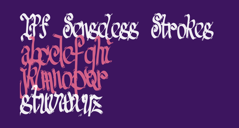 TPF Senseless Strokes