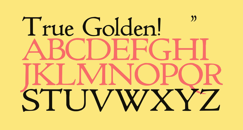 True Golden!'