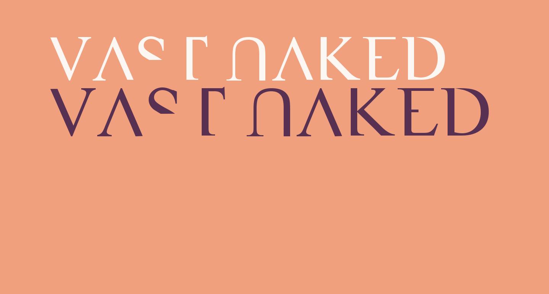 VAST Naked