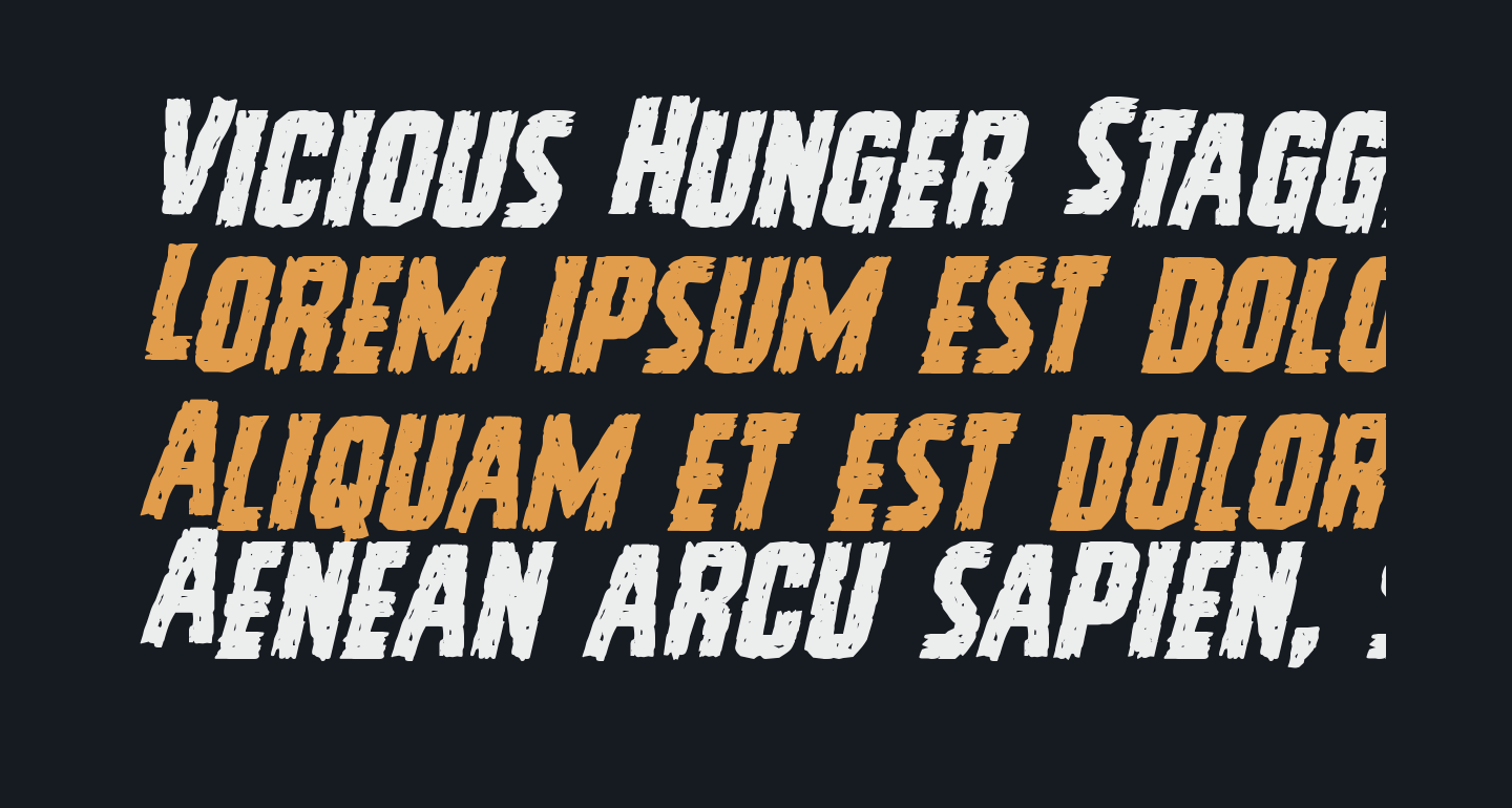 Vicious Hunger Staggered Italic