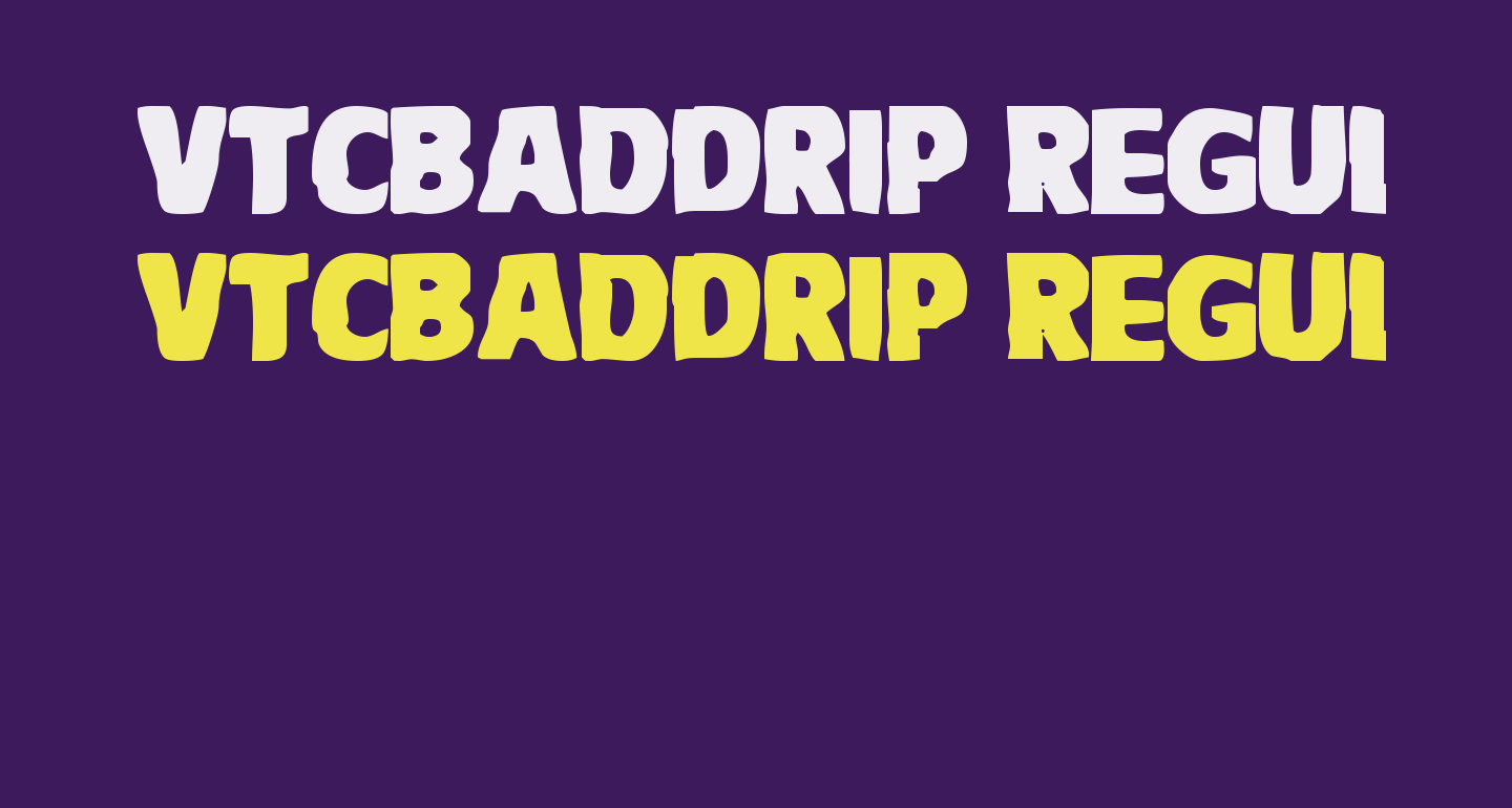 VTCBadDrip Regular