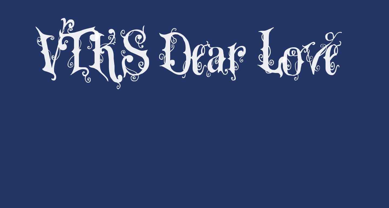VTKS Dear Love
