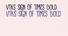 VTKS SIGN OF TIMES bold