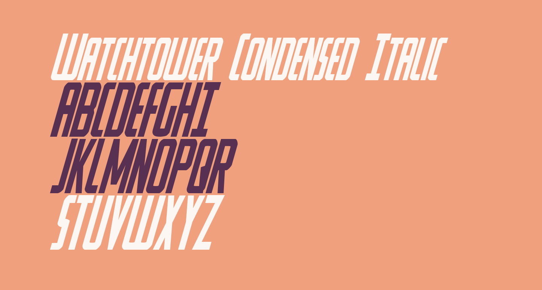 Watchtower Condensed Italic