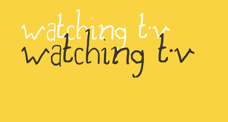 watching t.v