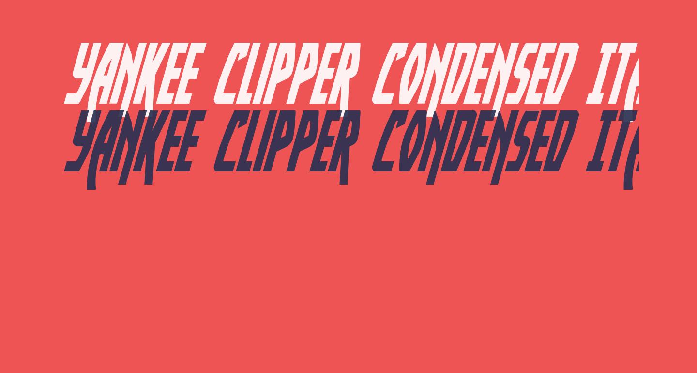 Yankee Clipper Condensed Italic