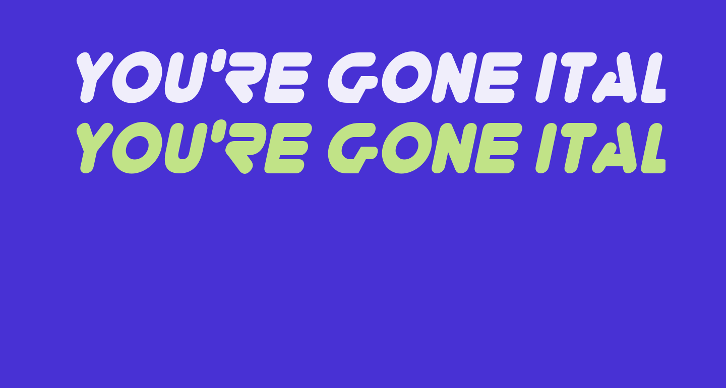 You're Gone Italic