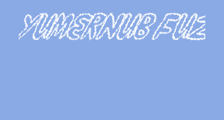 yumernub fuzzy