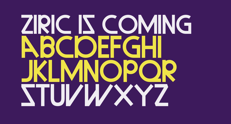 Ziric Is Coming