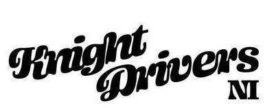 Knight drivers