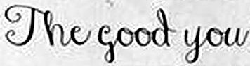 The good you